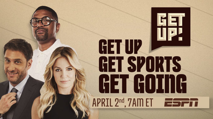 Wake Up And Smell The Sports With Espn S Get Up Morning Show