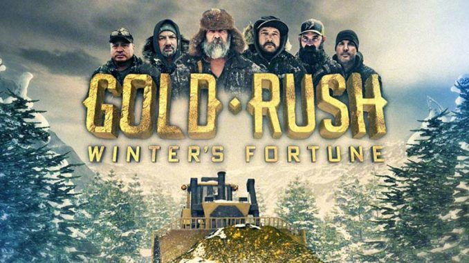 Friday, July 30: It's Won in Winter: 'Gold Rush: Winter's Fortune' Series  Premiere